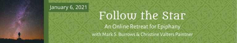 Follow the Star: An Online Retreat for Epiphany (January 6, 2021)