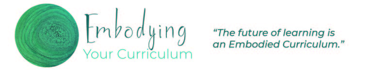 Embodying Your Curriculum Faculty Course September 2020