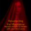Resurrecting the Magdalene with Lauri Ann Lumby, including Magdalene Activation and Magdalene Ordination