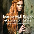 Journey with Brigit, Goddess of Poetry