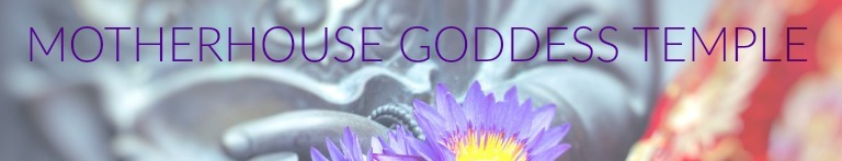 MotherHouse Goddess Temple News & Events