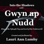 Into the Shadows with Gwyn ap Nudd