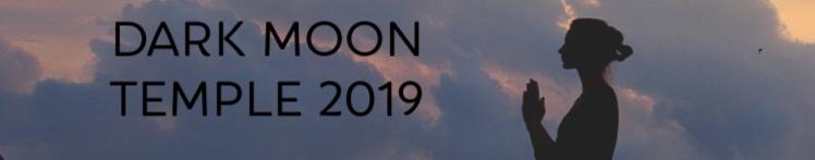 Dark Moon Temple 2019