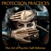 Protection practices   the art of psychic self defense kimberly moore brandi auset mystery school of the goddess 300