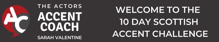 Solo 10 Day Scottish Accent Challenge