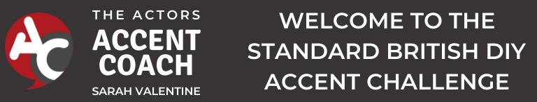 DIY Standard British Accent Challenge - Open Access