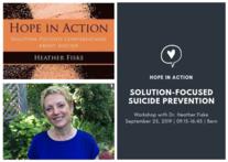 Hoffnung in Aktion - Lösungsfokussierte Suizidprävention mit Dr. Heather Fiske | 25. September 2019 | Bern