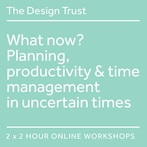What now? Planning, productivity & time management for creatives in uncertain times
