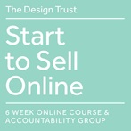 Start to Sell Online - 6-week online course & accountability group Summer 2021