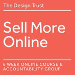 Sell More Online - The Design Trust online course & accountability group Spring/Summer 2021