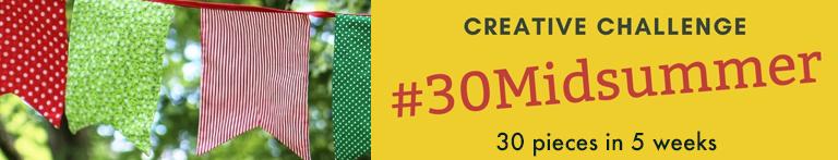 #30Midsummer Creative Challenge