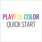 Quick Start Guide to Playful Color