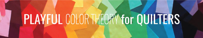 Playful Color Theory for Quilters