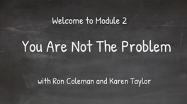 You are Not the Problem - Module 2