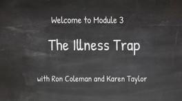 The Illness Trap - Module 3